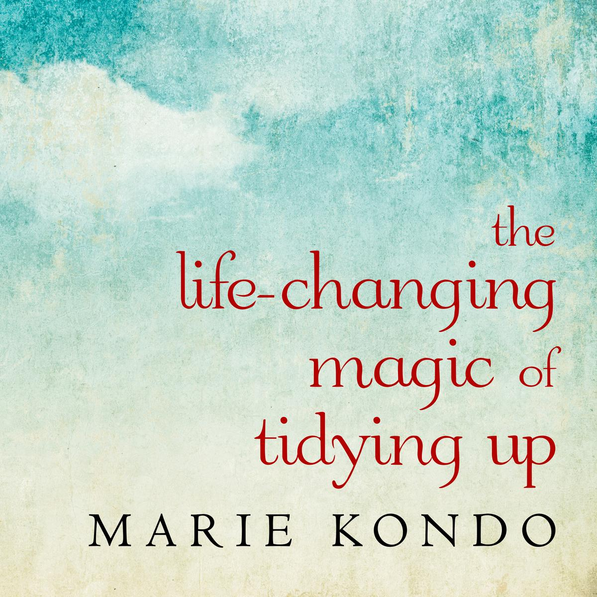 The Life Changing Magic Of Tidying The Life Changing Magic Of Tidying Up Audiobook