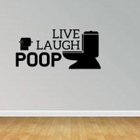 Live Laugh Poop Funny Bathroom Vinyl Wall Decal Wall Decor ...