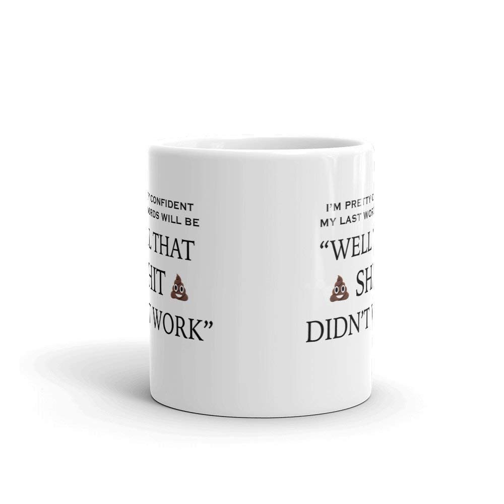 Funny Work Mugs That Shit Didn T Work Funny Novelty Humor 11oz White Ceramic Glass Coffee Tea Mug Cup