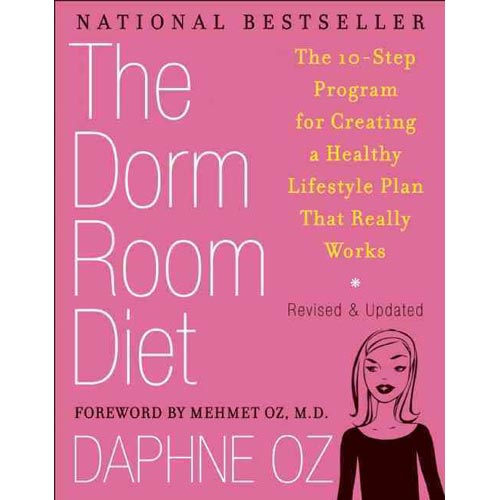 The Dorm Room Diet: The 10-Step Program for Creating a ...