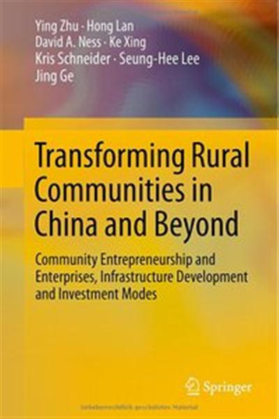 Transforming Rural Communities in China and Beyond: Community Entrepreneurship and Enterprises, Infrastructure…