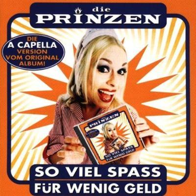 Die Prinzen – So viel Spass für wenig Geld (A Capella Version) (1999)
