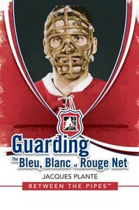 2010/11 ITG Between The Pipes Guarding the Bleu Blanc et Rouge Net Jacques Plante Insert Card