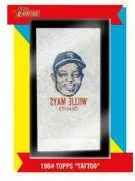 2013 Topps Heritage Willie Mays Tattoo