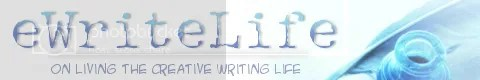 eWriteLife.com: On Living The Creative Writing Life
