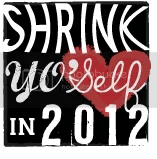 Shrink Yo' Self in 2012