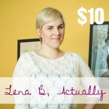 Lena B, Actually donated $5
