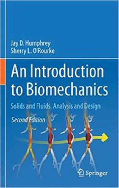An Introduction to Biomechanics: Solids and Fluids, Analysis and Design (2nd edition) (Repost) - Download