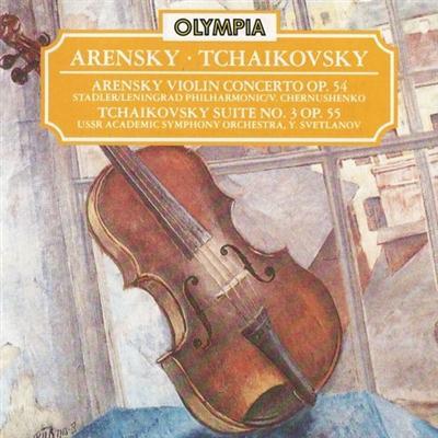 Sergey Stadle, Vladislav Chernushenko, Evgeniy Svetlanov – A.S.Arensky – Violin Concerto, P.I.Tchaikovsky – Suite No. 3 (1987)