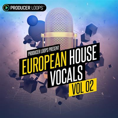 Producer Loops European House Vocals Vol.2 MULTiFORMAT