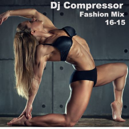 fb622e11333778fcd56c0597bb9e750b Dj Compressor - Fashion Mix 16-15 (2016) download free