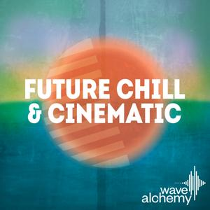 Wave Alchemy Future Chill and Cinematic - MULTiFORMAT