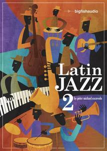 Big Fish Audio Latin Jazz 2 - KONTAKT  MULTiFORMAT