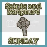 Saints and Scripture Sunday