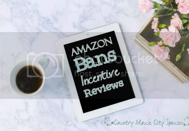 Amazon Bans Outside Incentive Reviews- Country Mouse City Spouse