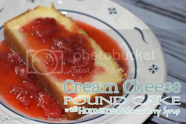Cream Cheese Pound Cake with Homemade Strawberry Syrup- Country Mouse City Spouse