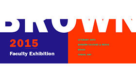 2015 Brown University Faculty Exhibition