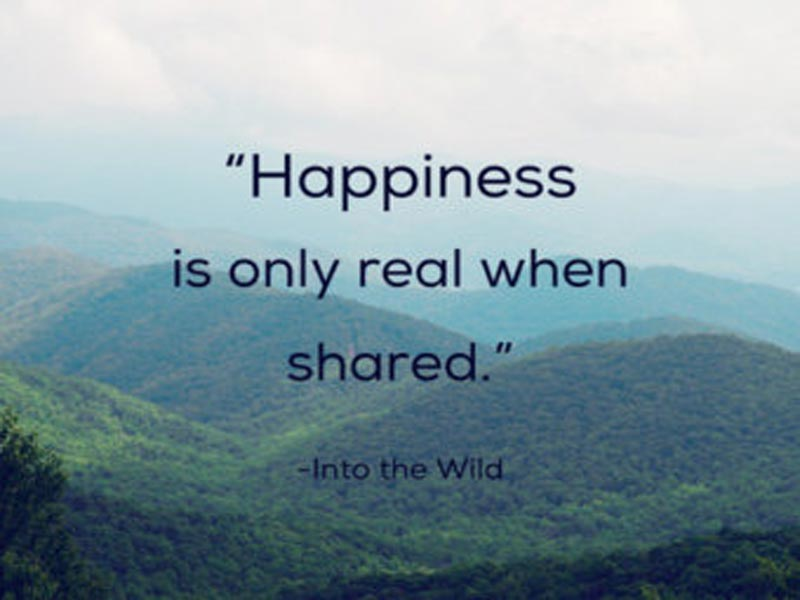 into the wild and happiness Into the wild is the true story of christopher mccandless, an emory univeristy graduate who became fed up with society, traveled the country without any money, and.