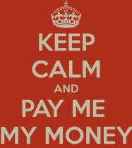 keep calm pay my money