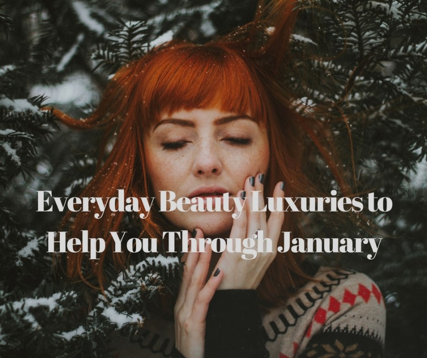 beauty_luxuries_for_january