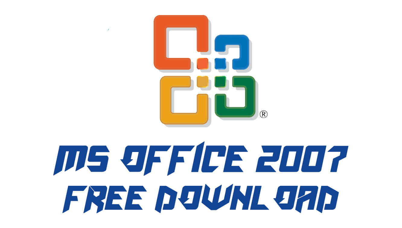 downloading of microsoft office 2007 for free