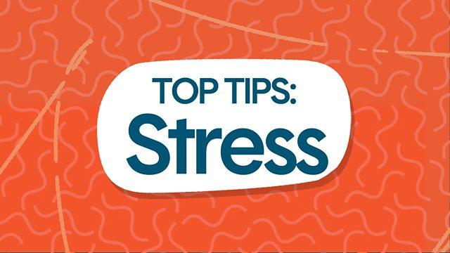BBC Radio 1 - BBC Advice - How To Manage Stress Like A Pro
