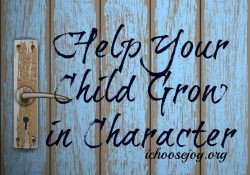 Help Your Child Grow in Character