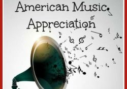 """Intro to """"21 Lessons in 20th Century American Music Appreciation"""" curriculum"""