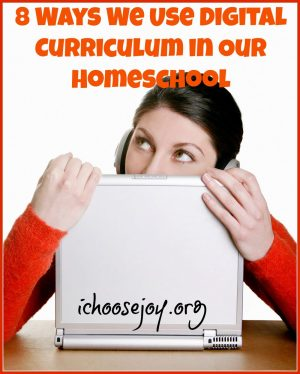8 Ways We Use Digital Curriculum in Our Homeschool