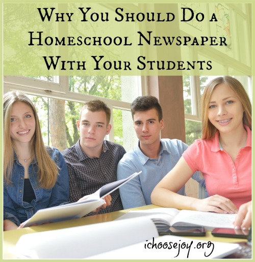 Why You Should Do a Homeschool Newspaper with Your Students