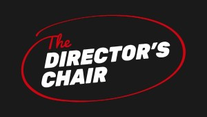 The Director's Chair Ep 3