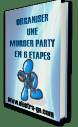 LIVRE BLANC MURDER Organiser une Murder Party, les conseils de Electro GN