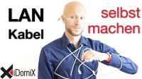 Netzwerkkabel (LAN) selber machen - iDomiX