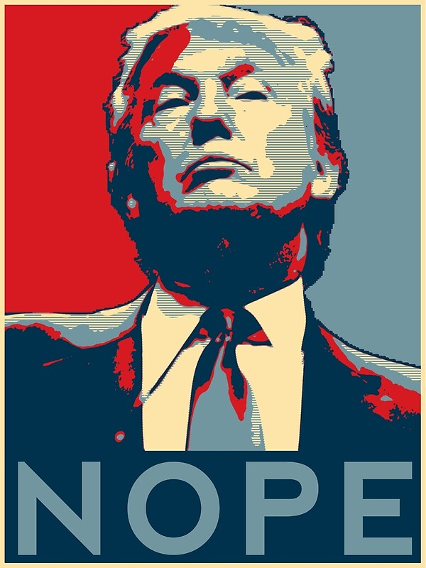 Iphone X Cool Wallpaper Features Quot Donald Trump Quot Nope Quot Quot Posters By Galaxytees Redbubble