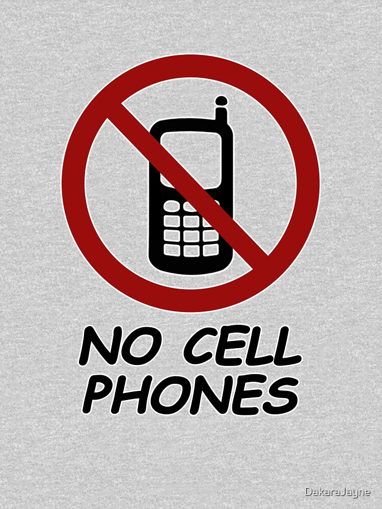 No Cell Phones\