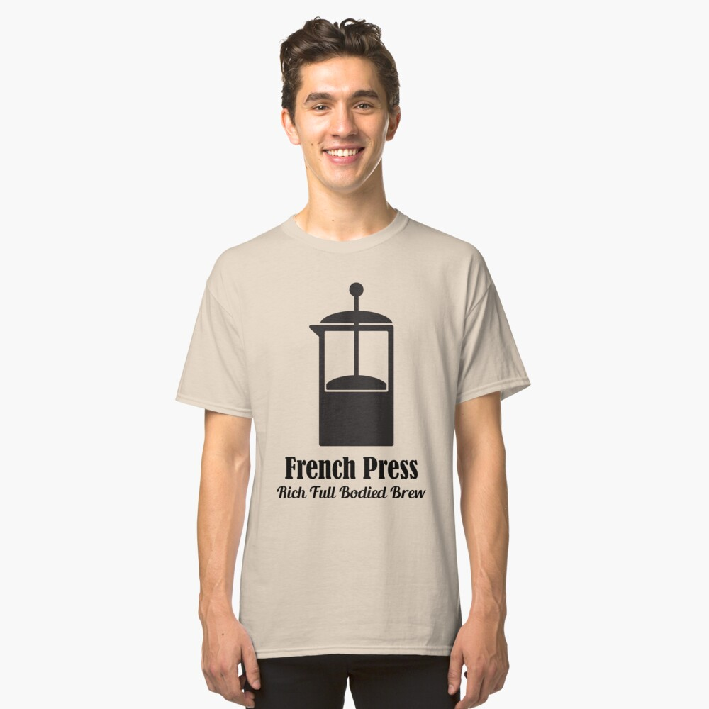 Bodum Tee French Press Cold Brew Coffee Plunger Love Quotes Classic T Shirt