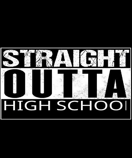 Congrats Graduates! Straight Outta High School!\