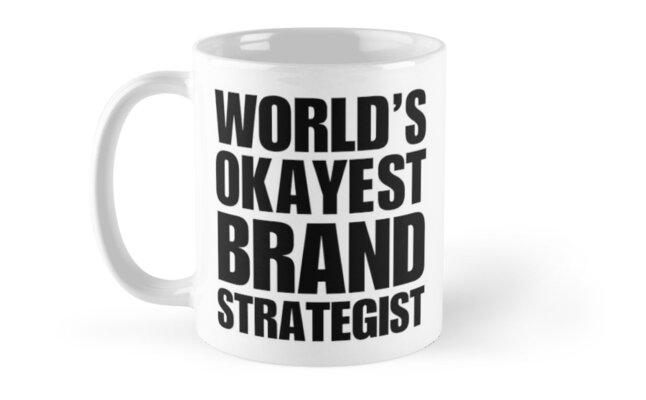 Funny World\u0027s Okayest Brand Strategist Coffee Mug\