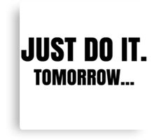 Just Do It Quote Wallpaper Shia Quot Just Do It Tomorrow Funny Lazy Meme Quote Quot Art Prints By