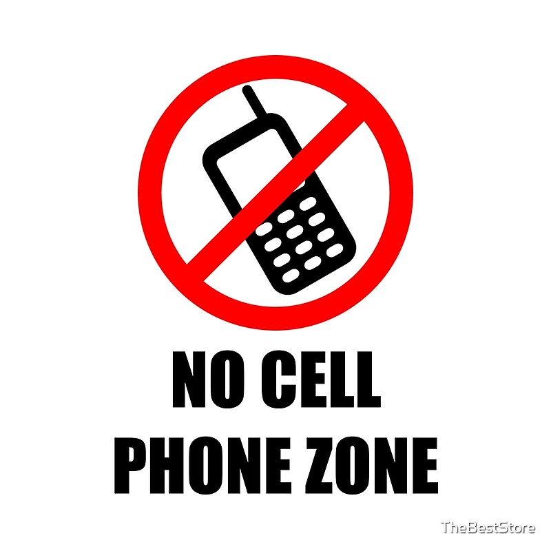 No Cell Phone Zone\