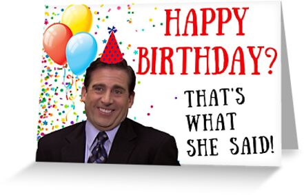 That\u0027s what she said, Michael Scott, The Office US, birthday card