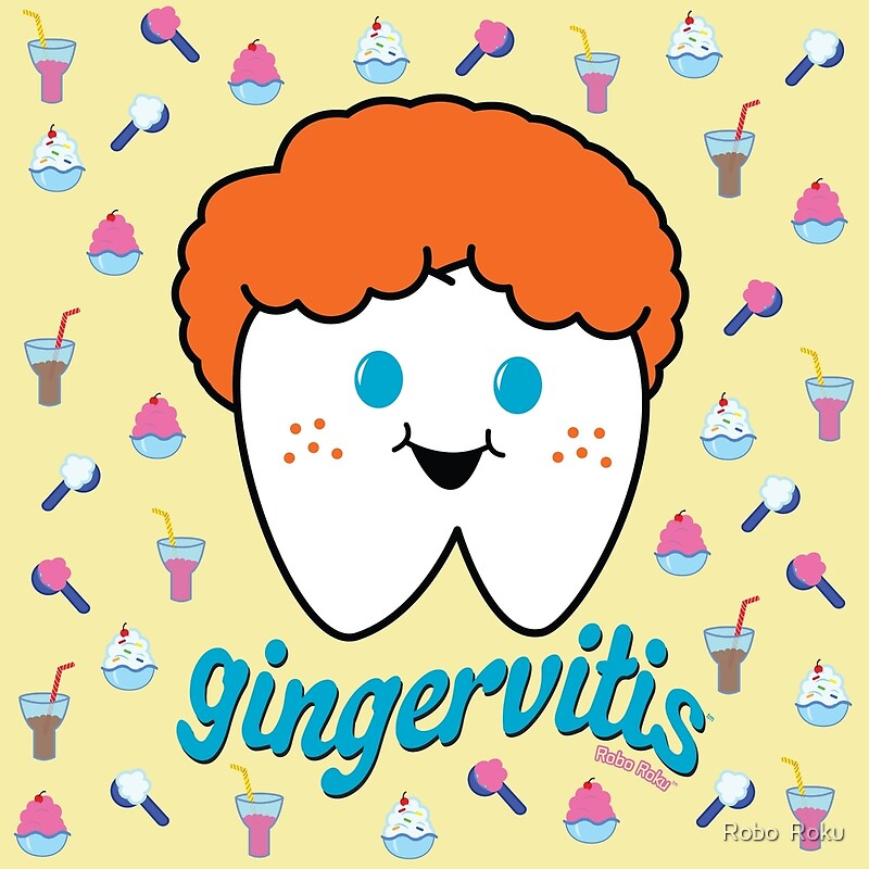 Gingervitis the Tooth\ - Gingervitis