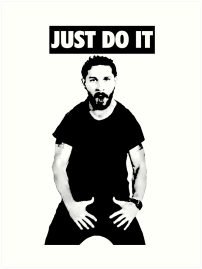 Yugioh Iphone Wallpaper Quot Shia Labeouf Just Do It Quot Art Prints By Sasquach98 Redbubble