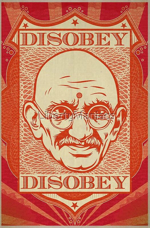 Toddler On Car Mahatma Gandhi Disobey Poster By Libertymaniacs Redbubble