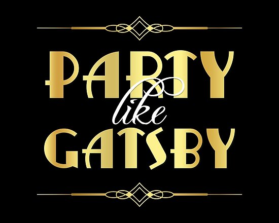 Signs And Sayings Hd Wallpapers Quot Party Like Gatsby Sign Quot Posters By Rasaaa Redbubble