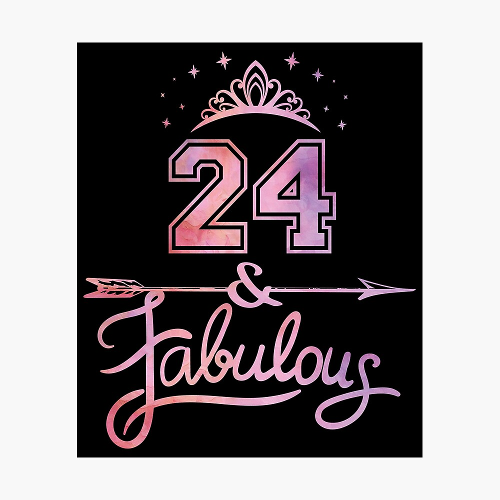 Women 24 Years Old And Fabulous Happy 24th Birthday Graphic