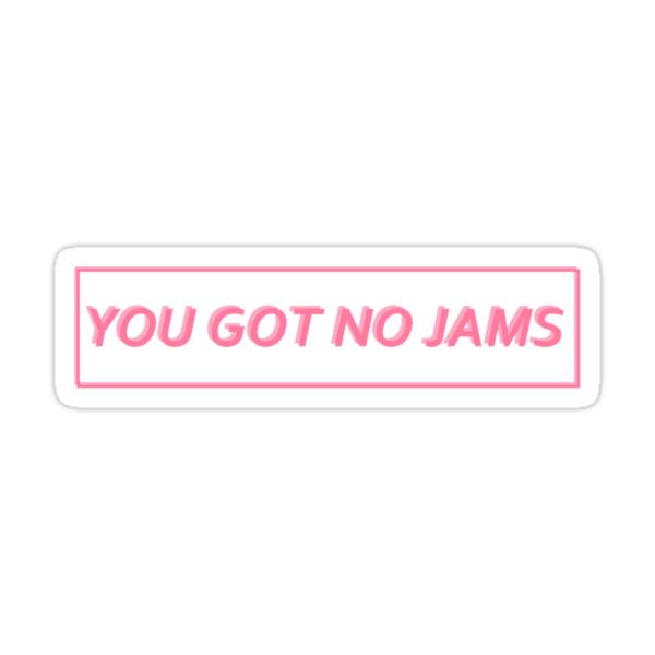 Sad Bts Quote Wallpaper Black Quot You Got No Jams Bts Pink Quot Stickers By Ghostpeej Redbubble