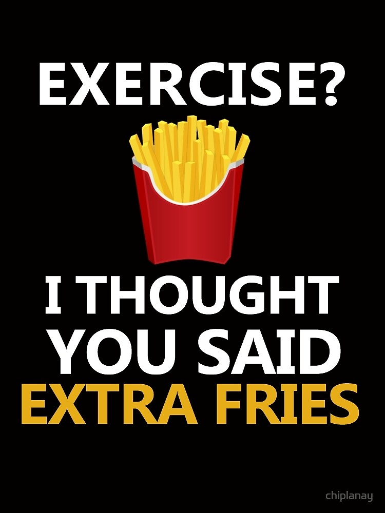Cute Girly Girl Wallpapers Quot Food Fries Exercise I Thought You Said Extra Fries Quot By