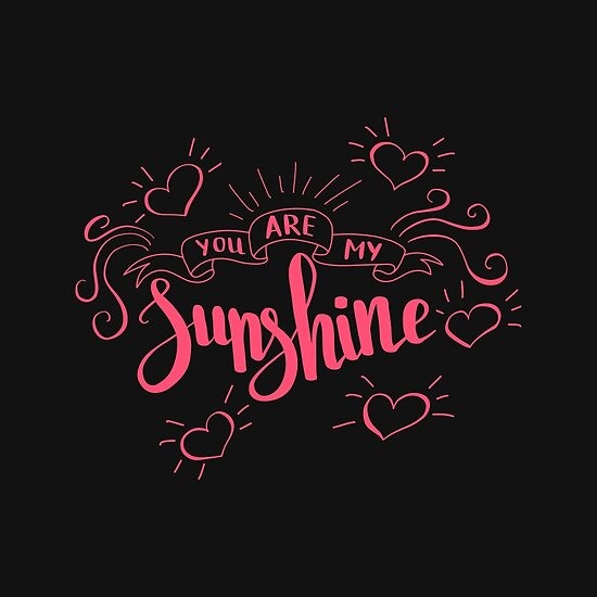 You are my sunshine Love quote for Valentine`s day Black