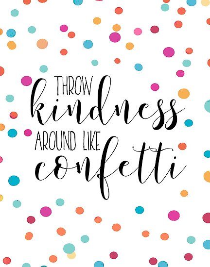 Wallpaper Motivational Quotes 42 Quot Printable Wall Art Throw Kindness Around Like Confetti